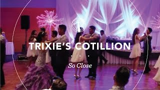 Trixie's Cotillion | So Close by Jon McLaughlin