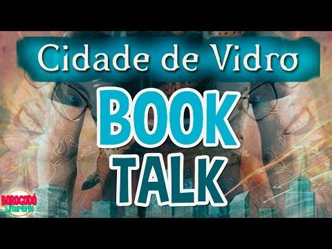 #BLAFhunters | Cidade de Vidro | Book Talk | por Borogod� Liter�rio