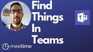Microsoft Teams Tutorial 2019 - How To Find, Save and Search For Things In Microsoft Teams