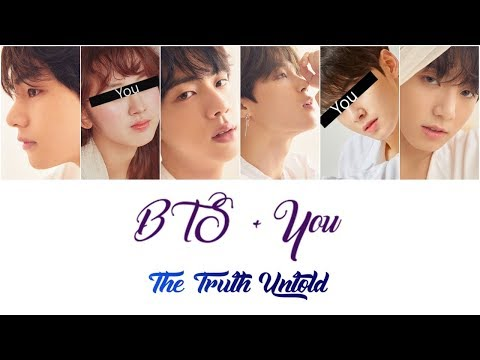 BTS + You (6 members) - The Truth Untold