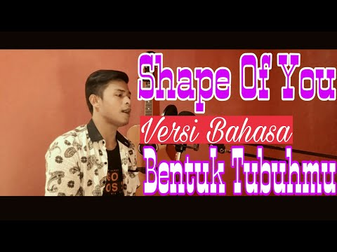 Shape Of You  (Versi Bahasa Indonesia) Edd Sheeran By Ilham Khan