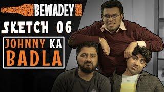 PDT Bewadey | Sketch 06 - Johnny Ka Badla | Indian Web Series | Comedy | Gaba | Pradhan | Johnny