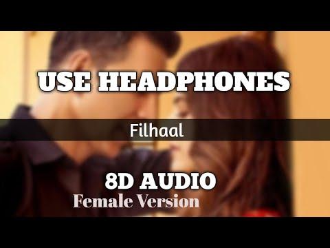 Filhall 8D AUDIO   B Praak  Akshay Kumar Ft Nupur Sanon  Bass Boosted  Filhall 8d song  3D Song