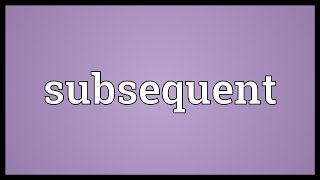 Subsequent Meaning