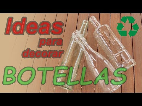 Ideas para reciclar y decorar botellas de cristal. Recopilatorio DIY