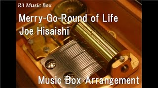 Gambar cover Merry-Go-Round of Life/Joe Hisaishi [Music Box] (Anime Film