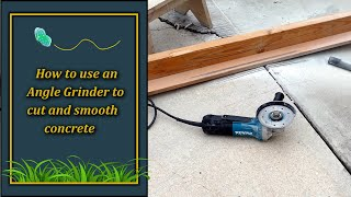 How to use an angle grinder to cut and smooth concrete