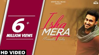Ishq Mera (Full Song) | Maninder Kailey | MixSingh | Latest Punjabi Songs | White Hill Music