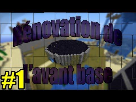 Rénovation de l'avant base - Episode 1