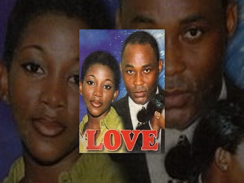 Love -- Latest Nigerian Nollywood Drama Movie (English Full HD)