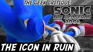 SONIC 06: A Legacy in Ruin | GEEK CRITIQUE