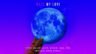 Wale - My Love (feat. Major Lazer, WizKid, Dua Lipa) [Michael Brun Remix]