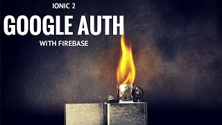Ionic 2 - Google Auth with Firebase