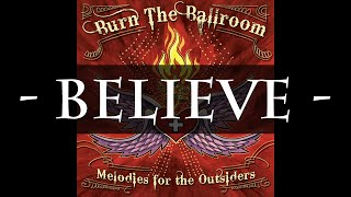 "Video thumbnail of ""Burn The Ballroom - Believe (HQ Audio)"""