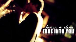Дэймон и Елена, Fade Into You || Damon & Elena