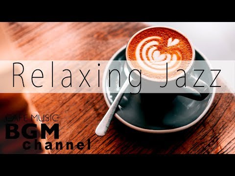 Relaxing Jazz & Bossa Nova - Background Instrumental Cafe Music for Work and Study