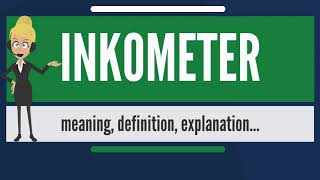 What is INKOMETER? What does INKOMETER mean? INKOMETER meaning, definition & explanation