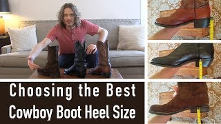 Whats The Best Cowboy Boot Heel Size?