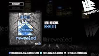 Bali Bandits - Bend It [OUT NOW!]