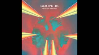 "Every Time I Die - ""Thirst"" - Lyrics 1080p"