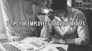 7 Tips For Employees To Avoid Layoffs