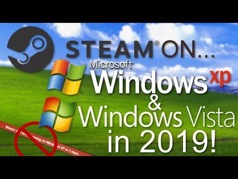 Using Steam on Windows XP (and Vista) in 2019?