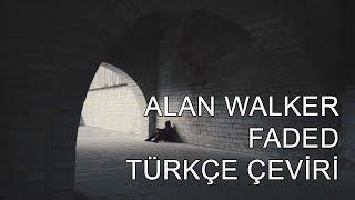 Alan Walker - Faded (Türkçe Çeviri)