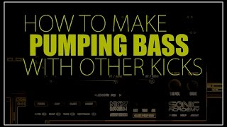 How To Make Pumping Bass W/ Other Kicks (Deep /Tech /Future /Melbourne Style)