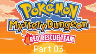 Let's Play: Pokémon Mystery Dungeon: Red Rescue Team! Part 03 (No Commentary)