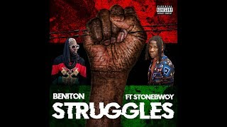 Beniton X StoneBwoy   Struggles ( Official Lyric Video)
