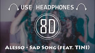 Alesso   Sad Song (feat. TINI)   (8D AUDIO)