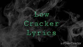 Low Cracker Lyrics