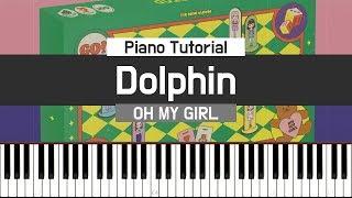 Dolphin (돌핀) - OH MY GIRL (오마이걸) 피아노 튜토리얼