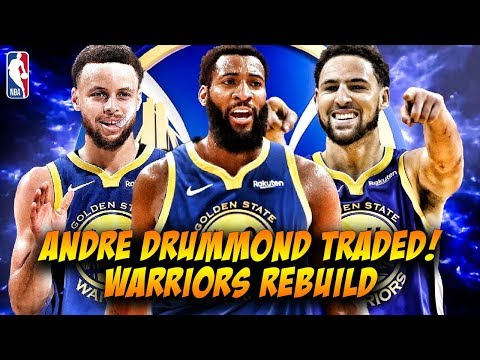 ANDRE DRUMMOND TRADED! GOLDEN STATE WARRIORS REBUILD! NBA 2K20