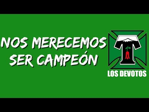 """""""Nos merecemos ser campeón"""" Barra: Los Devotos • Club: Deportes Temuco"""