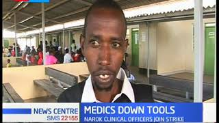 Narok clinical officers joins national strike, demands the government to honor their CBA