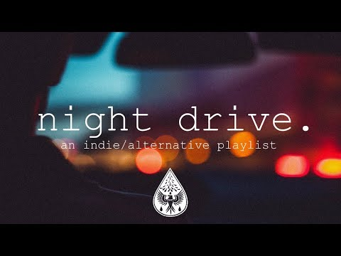 night drive 🌃 - An Indie/Alternative Playlist (видео)
