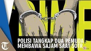 Polisi Tangkap Dua Pemuda yang Bawa Sajam saat SOTR