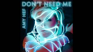 New Dance Track 'Don't Need Me' Out Now!