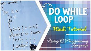 Do While Loop in C Programming Language || Hindi Tutorial || Syntax || Example || Example Program.