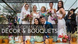 2º Chá com Noivas - Decor e Bouquets