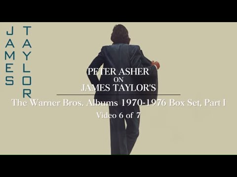 James Taylor - The Warner Bros. Albums 1970-1976 (Part 1) (Peter Asher Interview #6)
