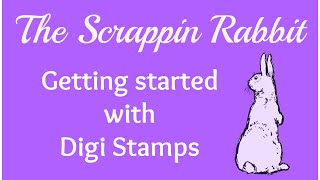 Getting Started With Digi Stamps