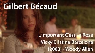 Gilbert Bécaud - L'important C'est La Rose / Vicky Cristina Barcelona (2008) - Woody Allen