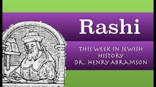 Rashi, Great Torah Commentator (This Week in Jewish History) Dr. Henry Abramson