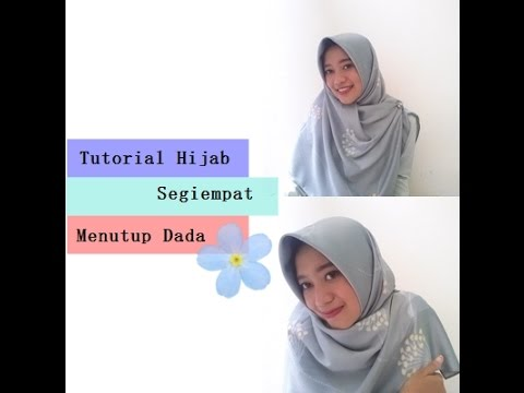 Video Tutorial Hijab Segiempat Menutup Dada