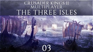 Crusader Kings 2 Multiplayer - The Three Isles - Episode 3 ...A Warriors Death...