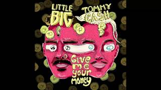 LITTLE BIG - GIVE ME YOUR MONEY (feat. TOMMY CASH) (music only)
