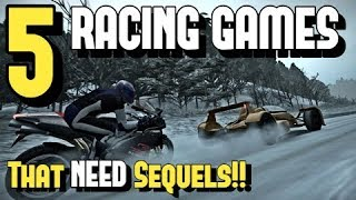 5 GREAT RACING games that NEED a SEQUEL!!