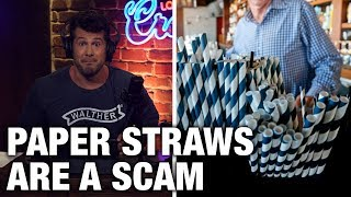 DEBUNKED: The Paper Straw SCAM! | Louder with Crowder